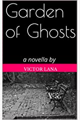 Garden of Ghosts: a novella by Kindle Edition