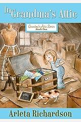 In Grandma's Attic (Grandma's Attic Series Book 1) Kindle Edition