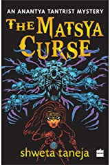 The Matsya Curse: An Anantya Tantrist Mystery Kindle Edition