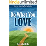 Do What You Love: Essays on Uncovering Your Path in Life