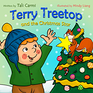 Terry Treetop and the Christmas Star: A Christmas story book for children about Generosity and Giving (The Terry Treetop…