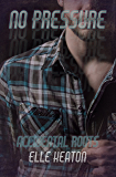 No Pressure (Accidental Roots Book 2)