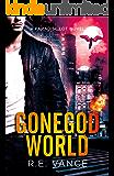 GoneGod World (A Paradise Lot Suspense Thriller Book 1)