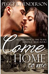 Come Home to Me (Second Chances Time Travel Romance Book 1) Kindle Edition