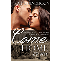 Come Home to Me (Second Chances Time Travel Romance Book 1)