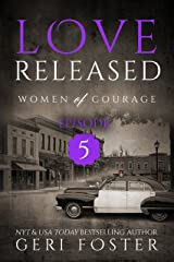 Love Released: Episode Five (Women of Courage Book 5) Kindle Edition