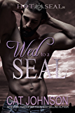Hot SEALs: Wed to a SEAL