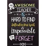 Teacher Notebook: An Awesome Teacher Is ~ Journal or Planner for Teacher Gift: Great for Teacher Appreciation/Thank You/Retir