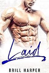 Laid: A Blue Collar Bad Boys Book Kindle Edition