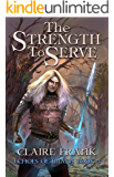 The Strength to Serve (Echoes of Imara Book 3)