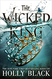 The Wicked King (The Folk of the Air Book 2)
