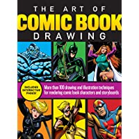 The Art of Comic Book Drawing: More than 100 drawing and illustration techniques for rendering comic book characters and…