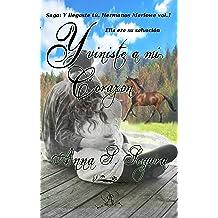Y viniste a mi corazón (Saga Y llegaste tu. Hermanos Marlowe vol.1) (Spanish Edition) Oct 24, 2016