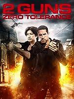 2 Guns - Zero Tolerance