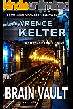 The Brain Vault: Thriller Suspense Series (Stephanie Chalice Thrillers Book 3)