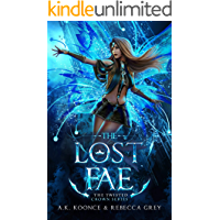 The Lost Fae: A Sexy Paranormal Romance Fae Series (The Twisted Crown Book 3)