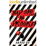 Bad Girl in Disguise: A Young Adult Fiction