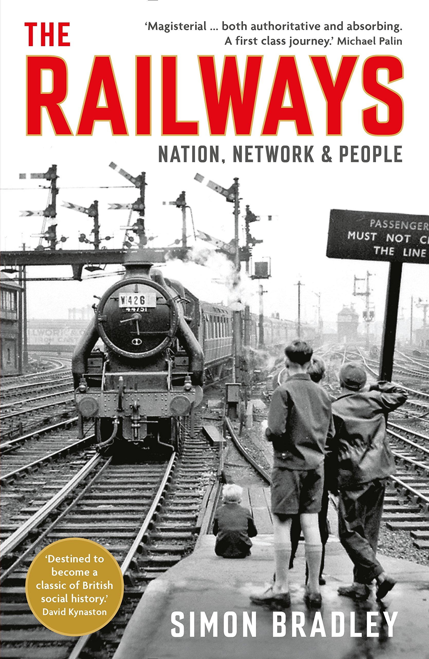 The Railways  Nation Network And People  English Edition
