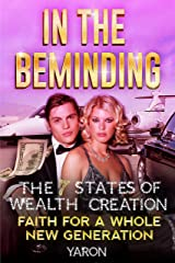 In The Beminding: The 7 States of Wealth Creation - Faith for a Whole New Generation: Faith for the New Millennium Kindle Edition
