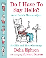 Do I Have To Say Hello? Aunt Delia's Manners Quiz