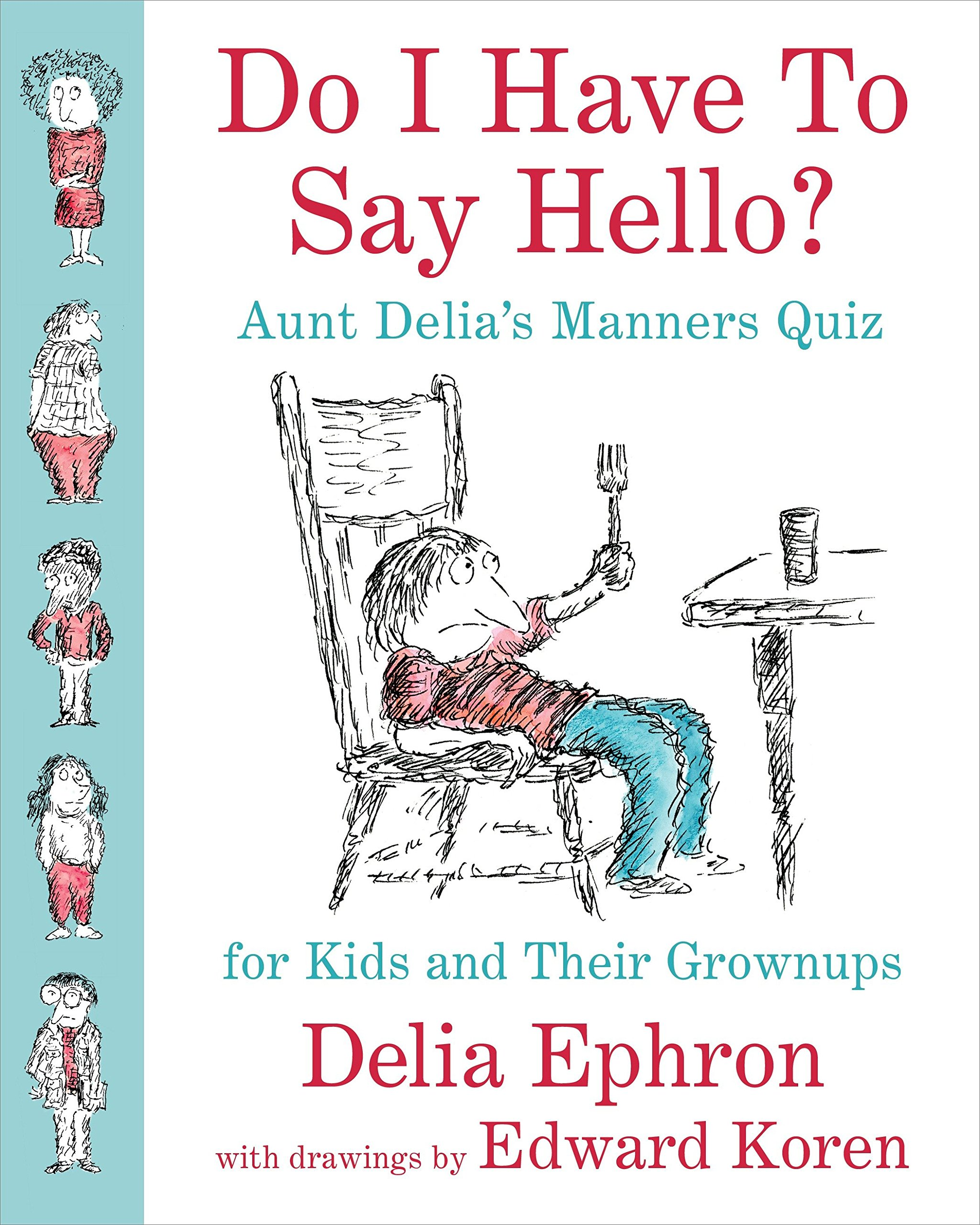 Do I Have to Say Hello? Aunt Delia's Manners Quiz for Kids and Their Grownups by Blue Rider Press