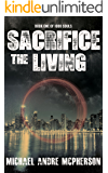 Sacrifice the Living (The 1000 Souls Book 1)