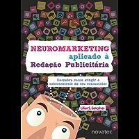 Neuromarketing Aplicado à Redação Publicitária: Descubra como atingir o subconsciente de seu consumidor