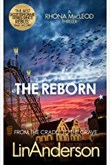 The Reborn (Forensic Scientist Dr Rhona MacLeod Book 7) Kindle Edition