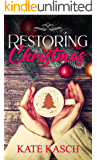 Restoring Christmas: A Christmas Romance