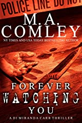 Forever Watching You: A DI Miranda Carr thriller Kindle Edition