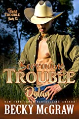 Borrowing Trouble: Texas Trouble Series Book 12 Kindle Edition