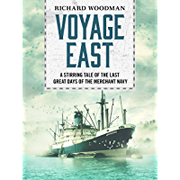 Voyage East: A stirring tale of the last great days of the Merchant Navy