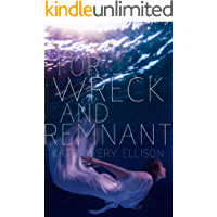 For Wreck and Remnant (Secrets of Itlantis Book 4)
