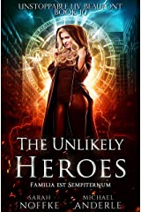 The Unlikely Heroes (Unstoppable Liv Beaufont Book 10) Kindle Edition