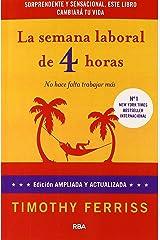 La semana laboral de 4 horas/ The 4 Hour Workweek: No hace falta trabajar mas (Spanish Edition) Paperback