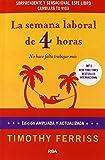 La semana laboral de 4 horas/ The 4-Hour Workweek (Spanish Edition)