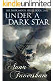 Under a Dark Star (The Dark Moon Series Book 2)