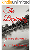 The Beginning: The Tears of My Heart