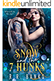 Snow and the 7 Hunks: A Contemporary Fairy Tale Romance