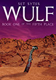 WULF: A Weird West Sci-Fantasy (The Fifth Place Book 1) (English Edition)