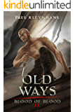 Old Ways (Blood of Blood Book 2)