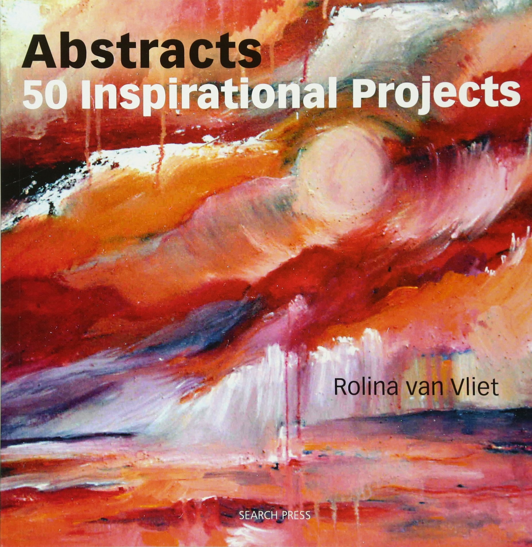 Watercolor books by search press - Abstracts 50 Inspirational Projects Rolina Van Vliet 9781844487158 Amazon Com Books