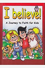 I Believe!: A Journey to Faith for Kids Paperback