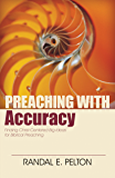 Preaching with Accuracy: Finding Christ-Centered Big Ideas for Biblical Preaching