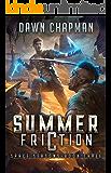 Summer Friction: A LitRPG Sci-Fi Adventure (Space Seasons Book 3)