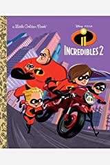 Incredibles 2 Little Golden Book (Disney/Pixar Incredibles 2) Hardcover