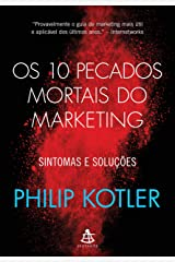 Os 10 pecados mortais do marketing: Sintomas e soluções eBook Kindle