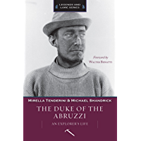 The Duke of the Abruzzi: An Explorer's Life (Legends and Lore) (English Edition)