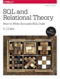 SQL and Relational Theory: How to Write Accurate Code