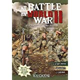 At Battle in World War II (You Choose: Battlefields)
